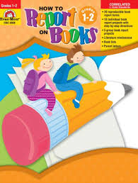 How to Report on Books, Grades 1-2 (projects, literature skills)