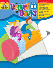 How to Report on Books, Grades 5-6 (projects, literature skills)