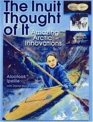 Inuit Thought of It: Amazing Arctic Innovations ( We Thought of It (Paperback) )