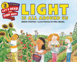 Light Is All Around Us ( Let's-Read-And-Find-Out Science 2 ) BC1
