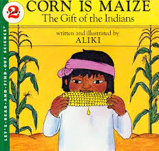 Corn Is Maize: The Gift of the Indians (Stage 2) (First Nations) Easy Read
