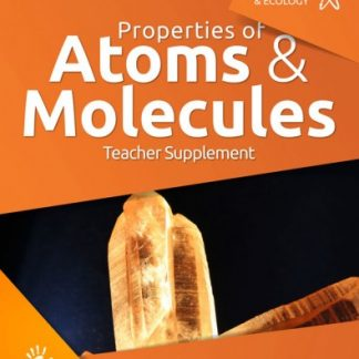 God's Design for Chemistry & Ecology: Properties of Atoms and Molecules (Teacher Supplement) (HCOS7, BC7, CP7)
