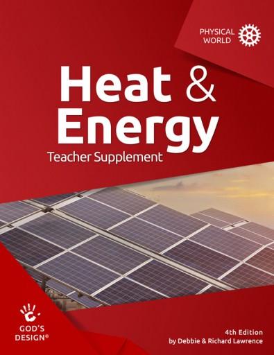 God's Design for the Physical World: Heat and Energy - Teacher