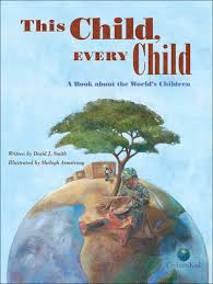 This Child Every Child A Book about the World's Children (rights of a child, global, BC3, BC5, BC6)