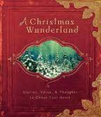 A Christmas Wonderland: Stories, Verse and Thoughts to Cheer Your Heart (gift idea)