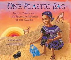 One Plastic Bag: Isatou Ceesay and the Recycling Women of the Gambia (BC2)