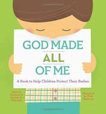 God Made All of Me: A Book to Help Children Protect Their Bodies (human body, BCK, BC1, BC2, BC3)