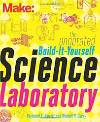 Annotated Build-It-Yourself Science Laboratory: Build Over 200 Pieces of Science Equipment! (STEM, BC9)