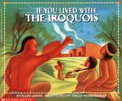 If You Lived with the Iroquois (First Nations)
