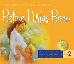 Before I Was Born (Revised) ( God's Design for Sex #02 ) Faith-based, health, sex
