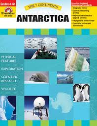 7 Continents: Antarctica, Grades 4-6+ (geography, cultures, resources)