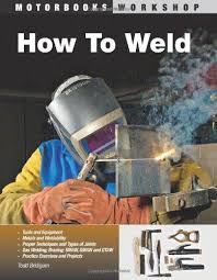 How to Weld ( Motorbooks Workshop ) (elective, career)