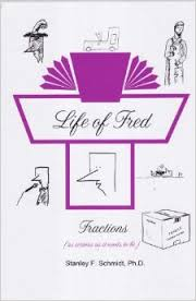 Life of Fred: Fractions (Introduction to Pre-Algebra and More)