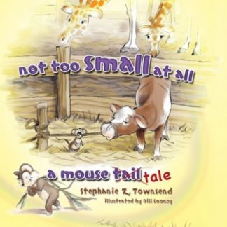 Not Too Small at All: A Mouse Tale (faith-based, Basic Language Skills)