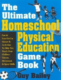 Ultimate Homeschool Physical Education Game Book(BC3, BC4, BC5, BC6, BC7)