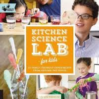 Kitchen Science Lab for Kids: 52 Family-Friendly Experiments from Around the House ( Hands-On Family )