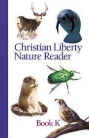 Christian Liberty Nature Reader: Book K (faith-based, BCK)