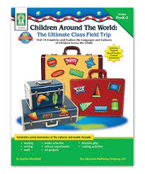Children Around the World: The Ultimate Class Field Trip Resource Book