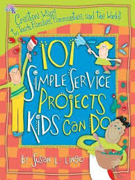 101 Simple Service Projects Kids Can Do (Faith-based, BCK, BC1, BC2, BC3)