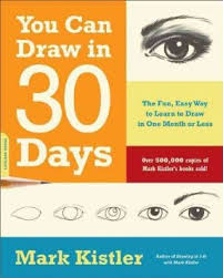 You Can Draw in 30 Days: The Fun, Easy Way to Learn to Draw in One Month or Less (sketching, art)