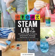 Steam Lab for Kids: 52 Creative Hands-On Projects for Exploring Science, Technology, Engineering, Art, and Math ( Lab )