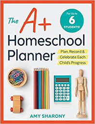 A+ Homeschool Planner: Plan, Record, and Celebrate Each Child's Progress