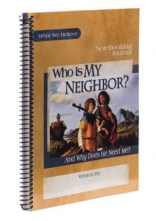 Who is My Neighbor?  Notebooking Journal (HCOS7,Faith-based, BC3, BC4, BC5, BC6, BC7,CP7)
