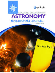 Exploring Creation with Astronomy Notebooking Journal (Apologia, Faith based, BC6)
