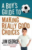A Boy's Guide to Making Really Good Choices (Faith. Bible, BC5, BC6)