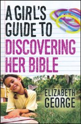 A Girl's Guide to Discovering Her Bible (Faith, Bible)